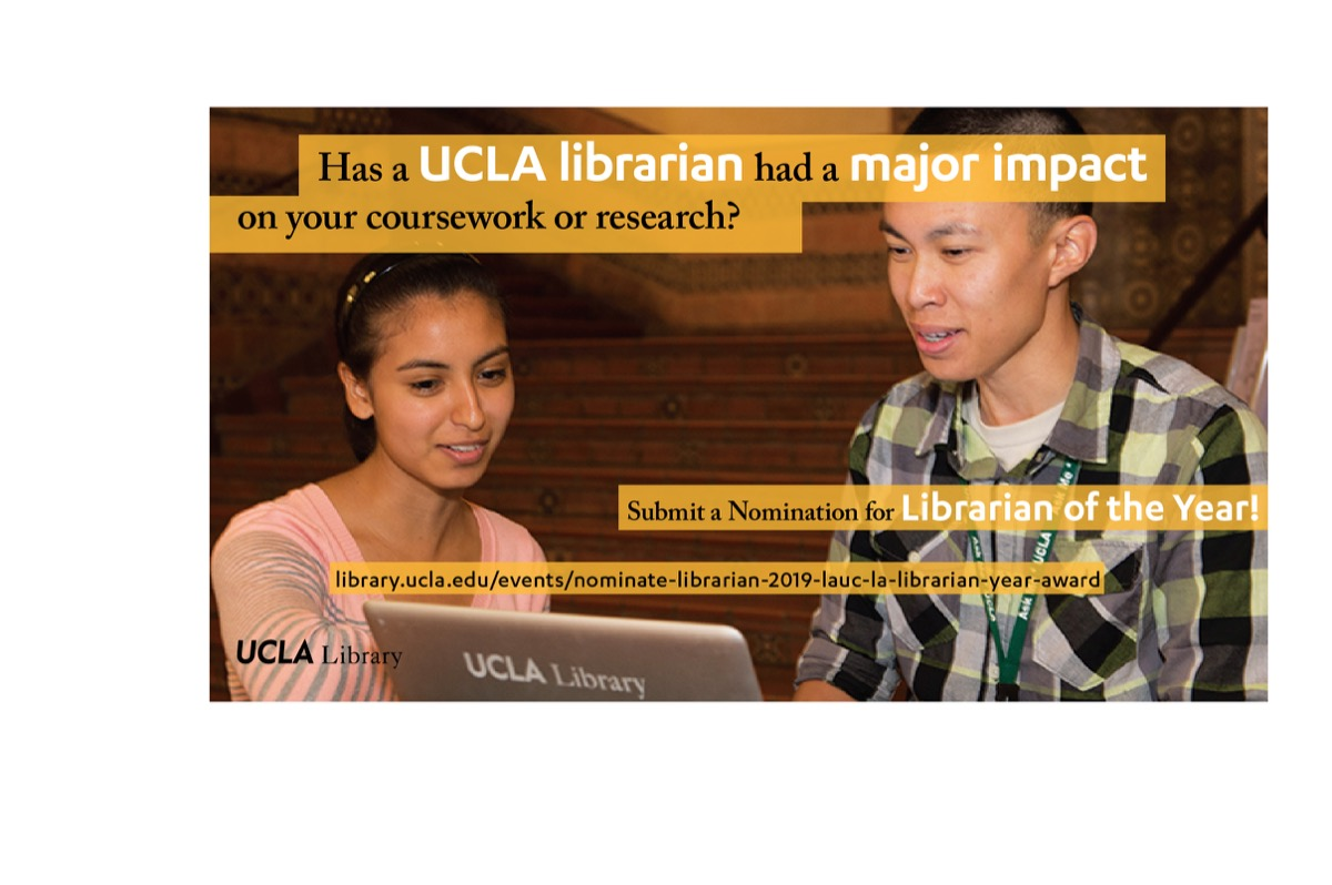 Has a UCLA Librarian had a major impact on your coursework or research?  Submit a Nomination for Librarian of the Year  library.ucla.edu/events/nominate-librarian-2019-lauc-la-librarian-year-award
