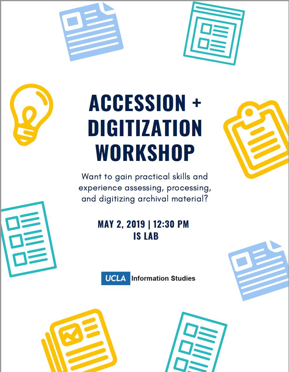 Accession & Digitization Workshop, May 2, 12:30pm, IS Lab Zone A