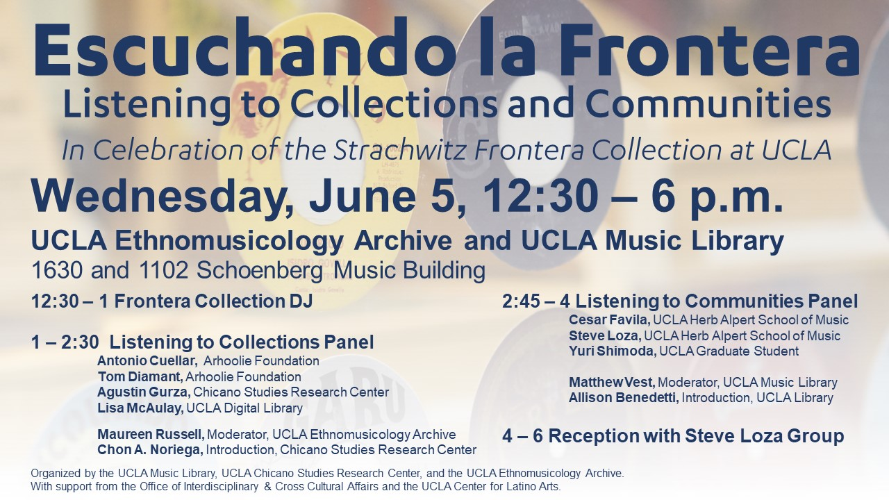 Escuchando la Frontera: Listening to Collections and Communities, UCLA Digital Library Special Event